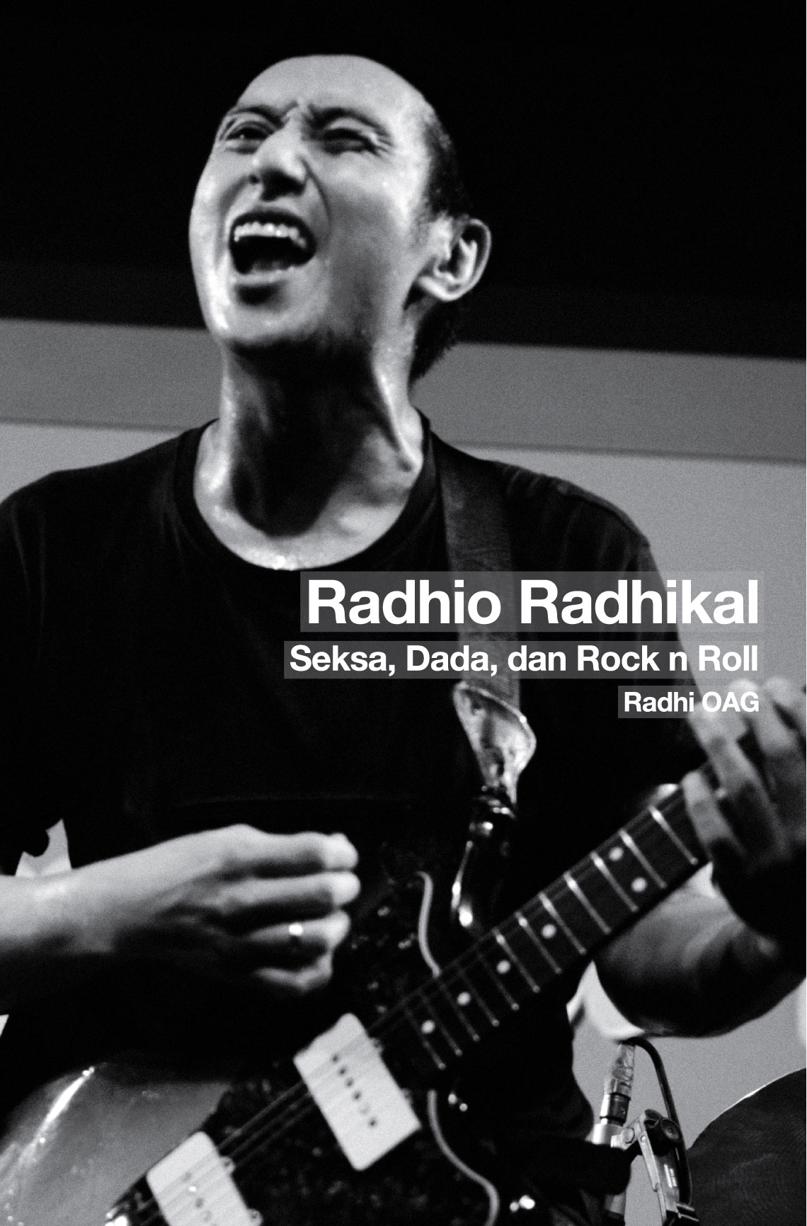 Radhio Radhikal: Seksa, Dada, dan Rock n Roll – Radhi OAG